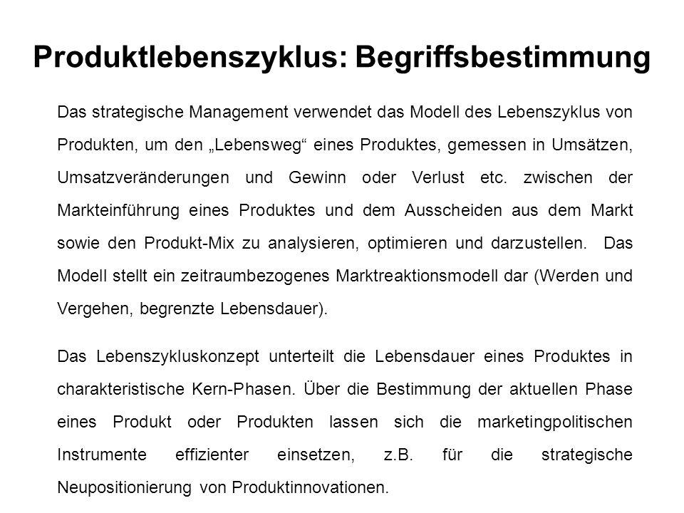 """Produktlebenszyklus: Begriffsbestimmung Das strategische Management verwendet das Modell des Lebenszyklus von Produkten, um den """"Lebensweg eines Produktes, gemessen in Umsätzen, Umsatzveränderungen und Gewinn oder Verlust etc."""