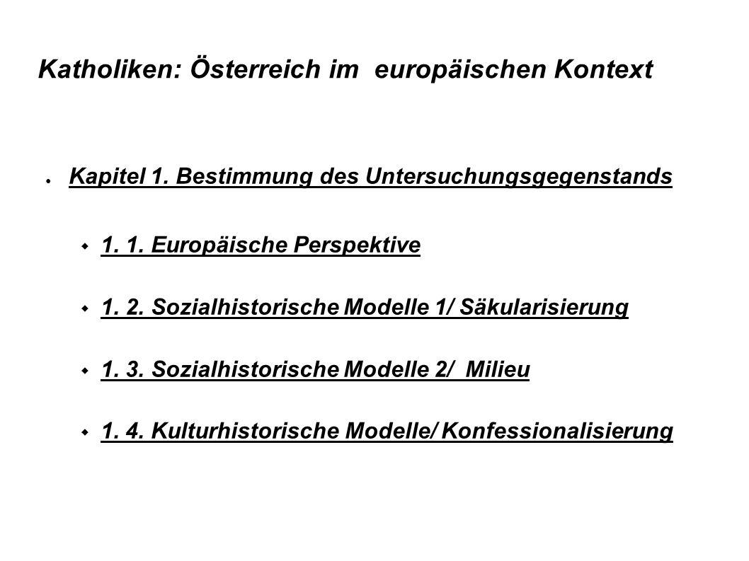 Katholiken: Österreich im europäischen Kontext ● Kapitel 1. Bestimmung des Untersuchungsgegenstands  1. 1. Europäische Perspektive  1. 2. Sozialhist