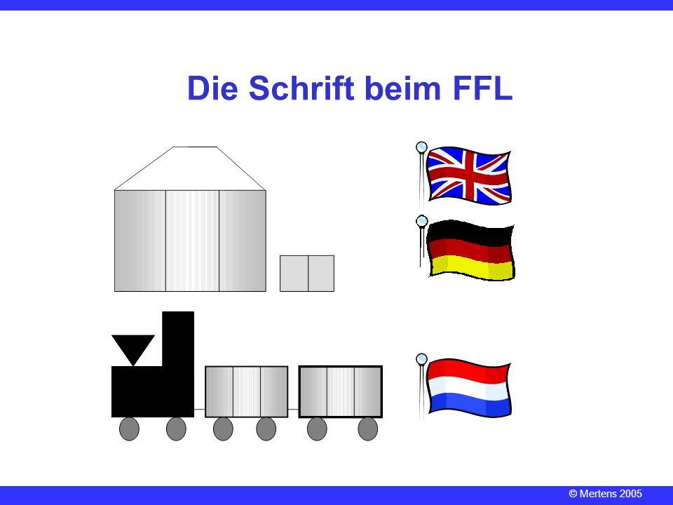 © Mertens 2005 Die Schrift beim FFL