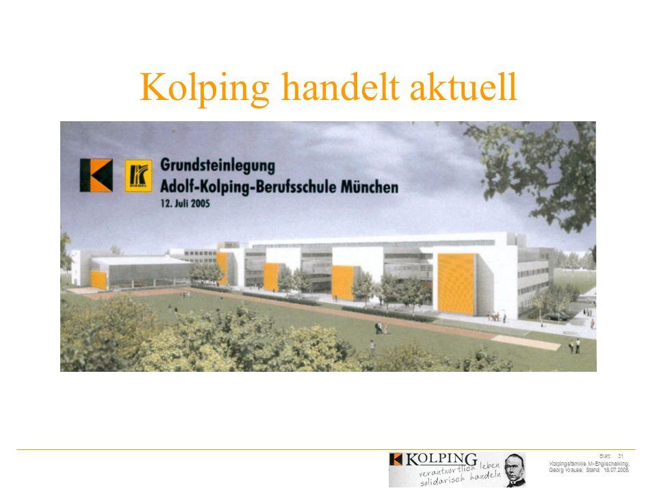 Kolpingsfamilie M-Englschalking; Georg Krause; Stand: 18.07.2005. Blatt: 31 Kolping handelt aktuell