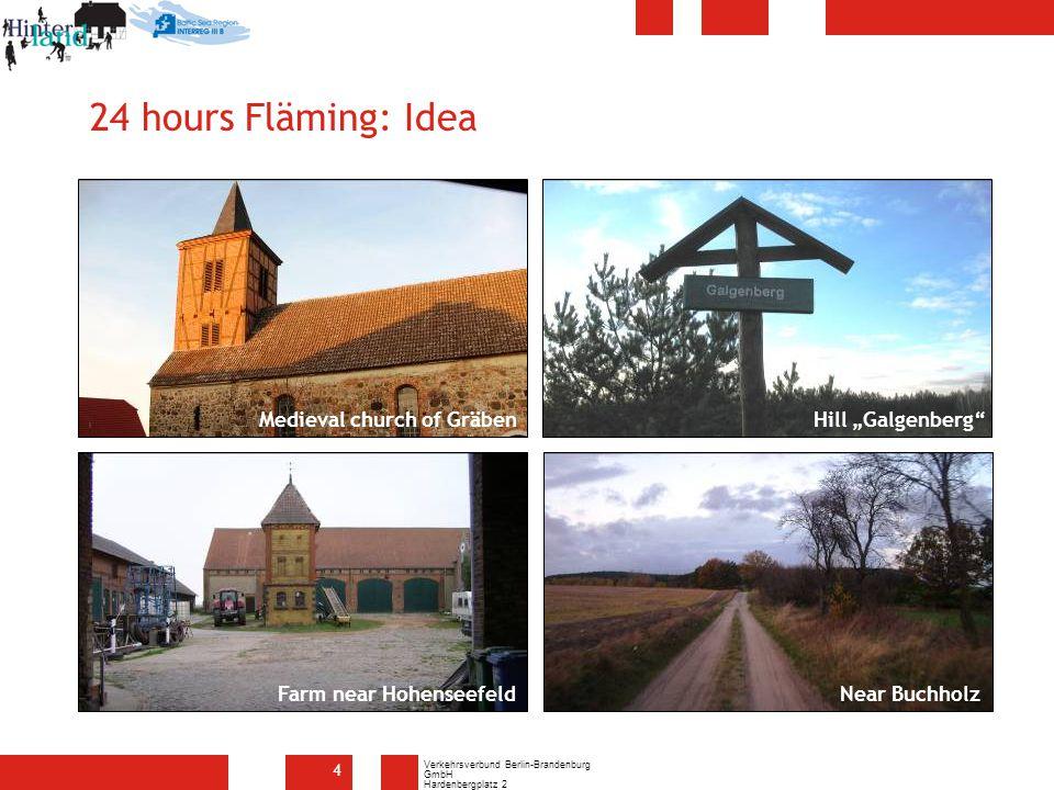 "Verkehrsverbund Berlin-Brandenburg GmbH Hardenbergplatz 2 10623 Berlin 4 24 hours Fläming: Idea Hill ""Galgenberg Near Buchholz Medieval church of Gräben Farm near Hohenseefeld"