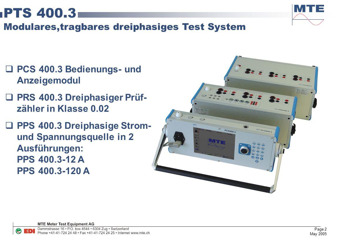 Page 2 May 2005 PTS 400.3 Modulares,tragbares dreiphasiges Test System  PCS 400.3 Bedienungs- und Anzeigemodul  PRS 400.3 Dreiphasiger Prüf- zähler