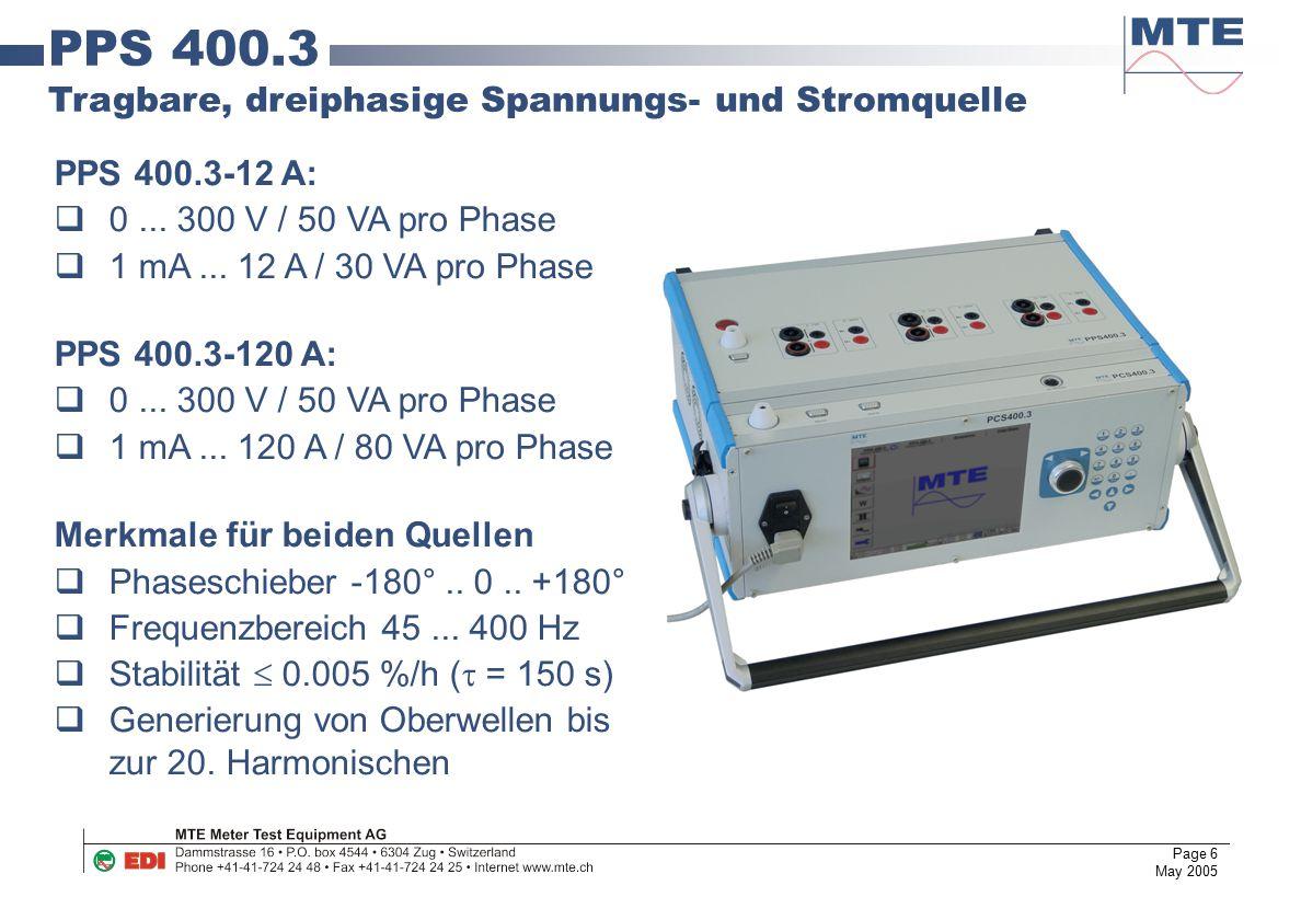 Page 6 May 2005 PPS 400.3-12 A:  0... 300 V / 50 VA pro Phase  1 mA... 12 A / 30 VA pro Phase PPS 400.3-120 A:  0... 300 V / 50 VA pro Phase  1 mA