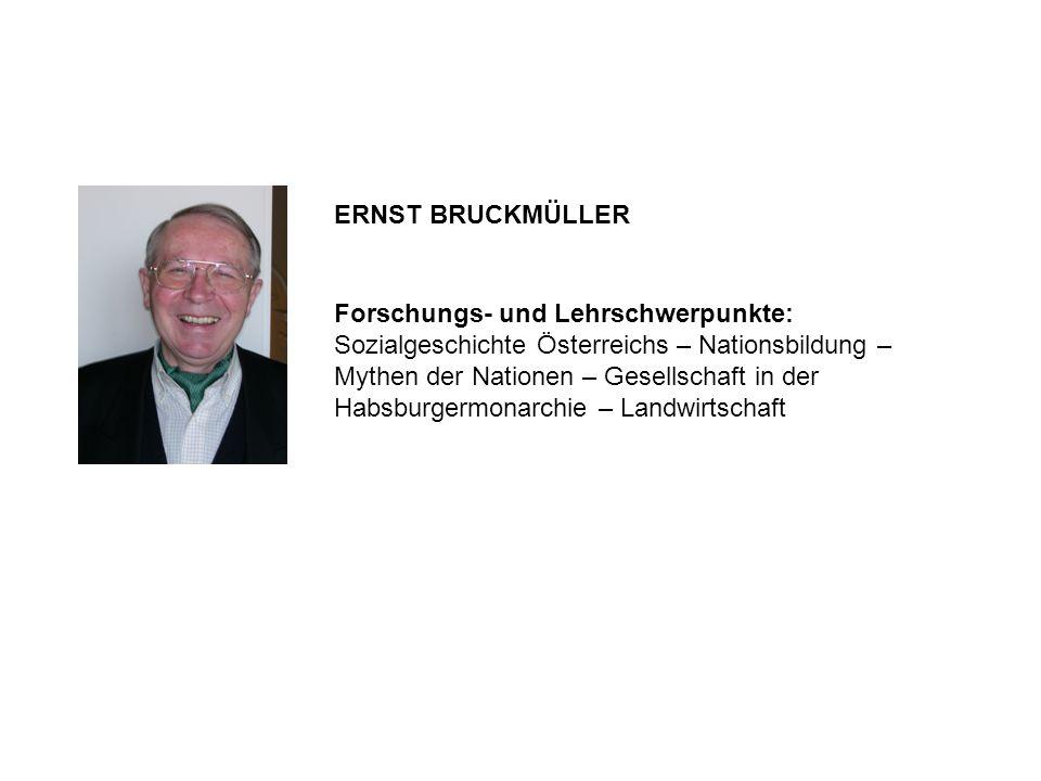Forschungs- und Lehrschwerpunkte: Sozialgeschichte Österreichs – Nationsbildung – Mythen der Nationen – Gesellschaft in der Habsburgermonarchie – Land