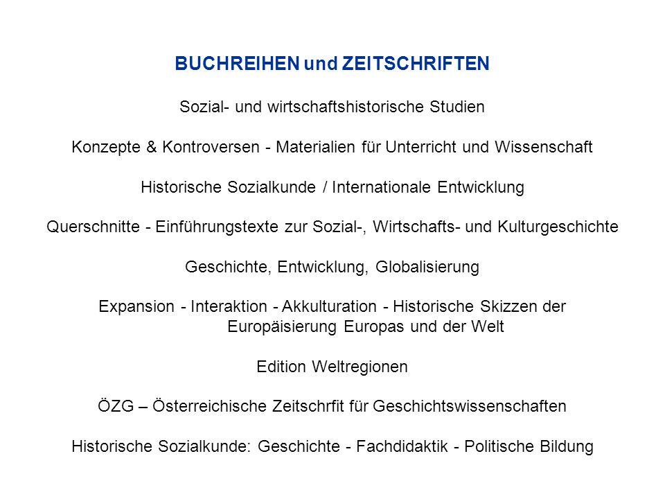 BUCHREIHEN und ZEITSCHRIFTEN Sozial- und wirtschaftshistorische Studien Konzepte & Kontroversen - Materialien für Unterricht und Wissenschaft Historis