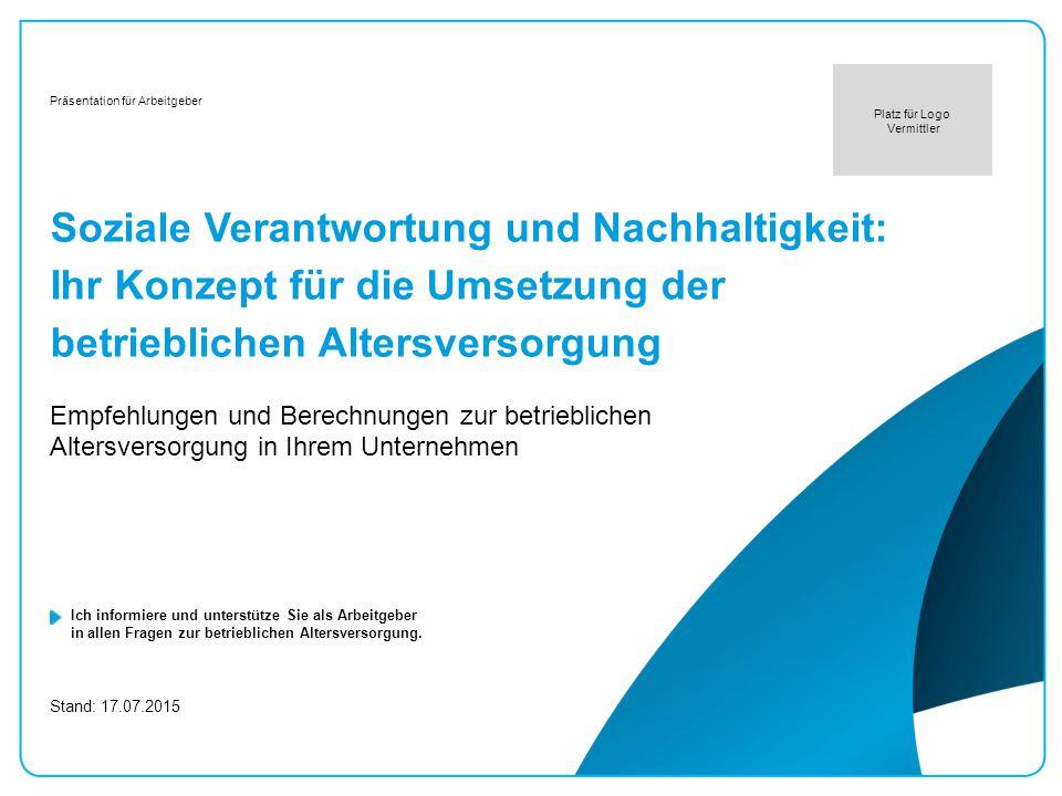 Soziale Verantwortung und Nachhaltigkeit: Ihr Konzept für die Umsetzung der betrieblichen Altersversorgung17.07.2015 / 12 Vorname Nachname, FD Stadt Übersicht Inhalt 1.