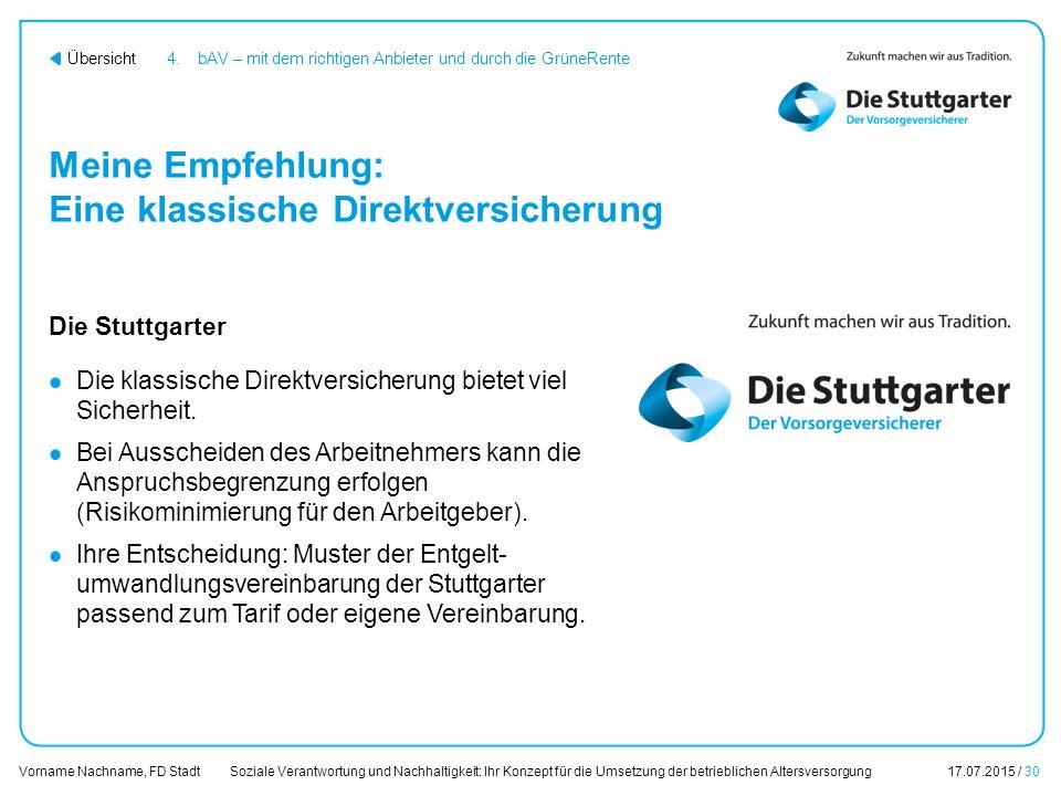 Soziale Verantwortung und Nachhaltigkeit: Ihr Konzept für die Umsetzung der betrieblichen Altersversorgung17.07.2015 / 30 Vorname Nachname, FD Stadt Ü