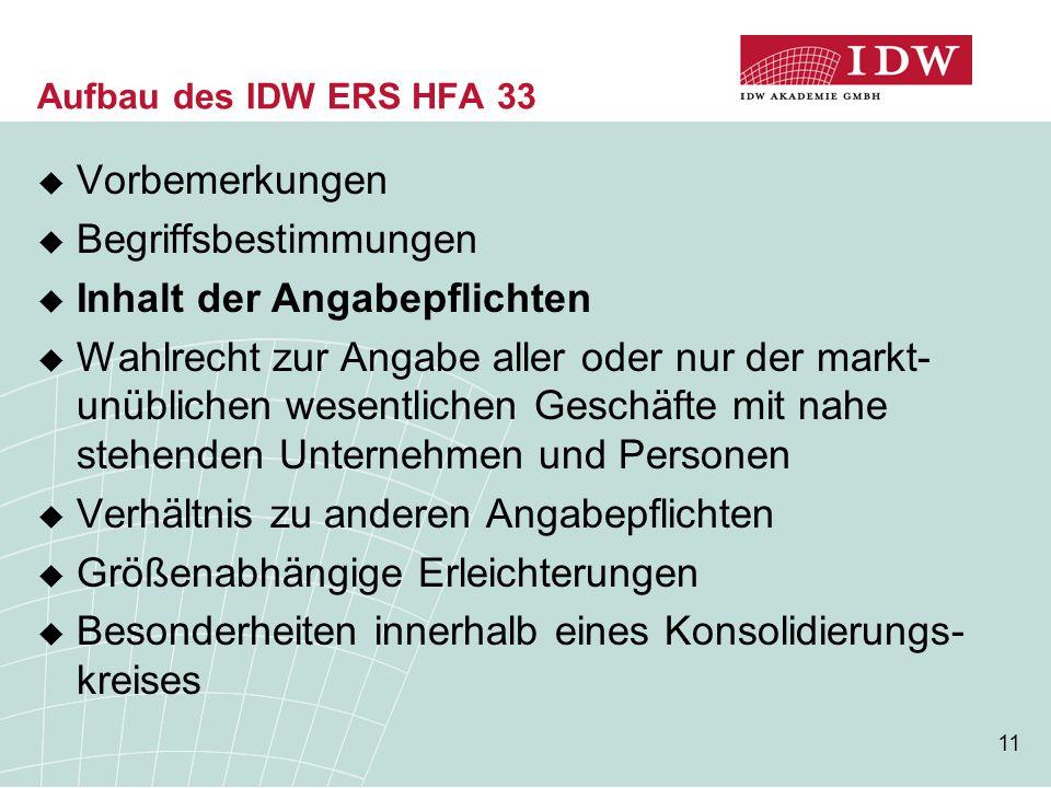 11 Aufbau des IDW ERS HFA 33  Vorbemerkungen  Begriffsbestimmungen  Inhalt der Angabepflichten  Wahlrecht zur Angabe aller oder nur der markt- unü