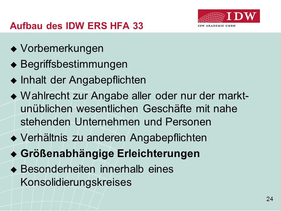 24 Aufbau des IDW ERS HFA 33  Vorbemerkungen  Begriffsbestimmungen  Inhalt der Angabepflichten  Wahlrecht zur Angabe aller oder nur der markt- unü