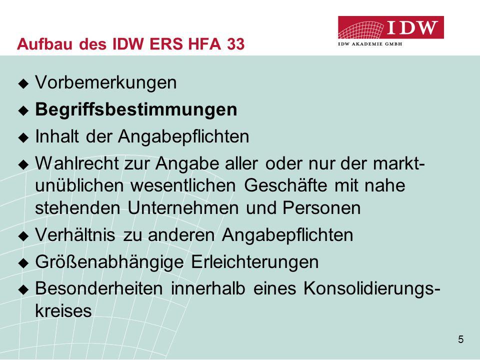 5 Aufbau des IDW ERS HFA 33  Vorbemerkungen  Begriffsbestimmungen  Inhalt der Angabepflichten  Wahlrecht zur Angabe aller oder nur der markt- unüb