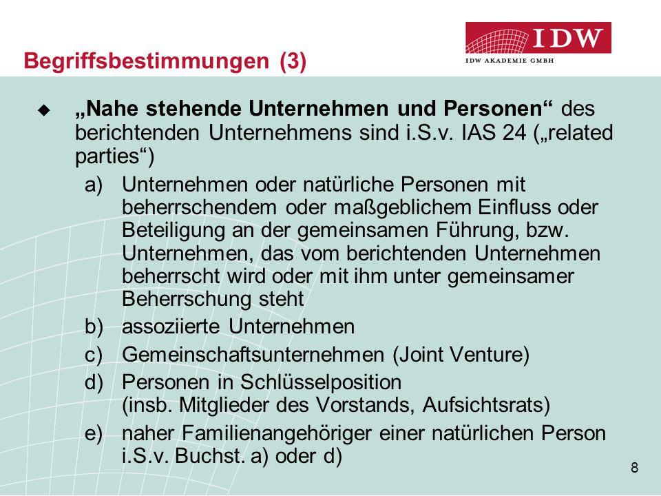 """8 Begriffsbestimmungen (3)  """"Nahe stehende Unternehmen und Personen"""" des berichtenden Unternehmens sind i.S.v. IAS 24 (""""related parties"""") a)Unternehm"""
