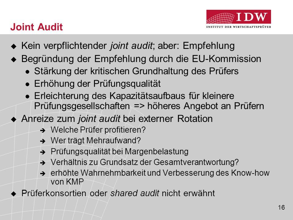 16 Joint Audit  Kein verpflichtender joint audit; aber: Empfehlung  Begründung der Empfehlung durch die EU-Kommission Stärkung der kritischen Grundh