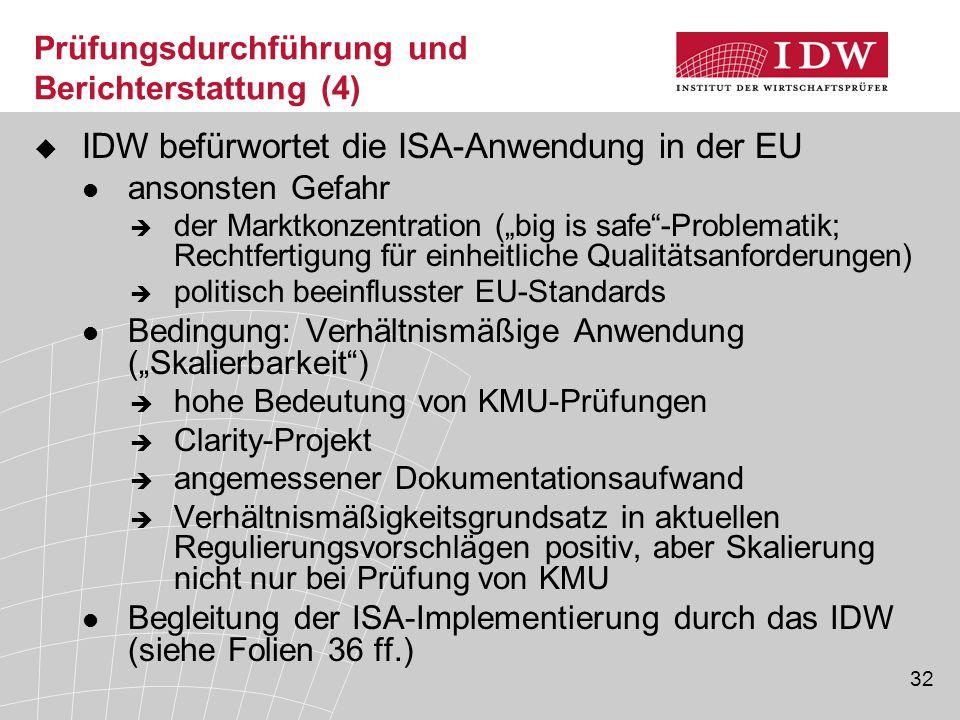 """32 Prüfungsdurchführung und Berichterstattung (4)  IDW befürwortet die ISA-Anwendung in der EU ansonsten Gefahr  der Marktkonzentration (""""big is saf"""