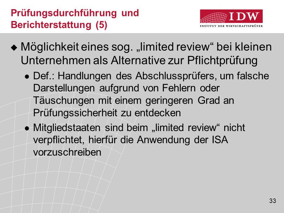 """33 Prüfungsdurchführung und Berichterstattung (5)  Möglichkeit eines sog. """"limited review"""" bei kleinen Unternehmen als Alternative zur Pflichtprüfung"""