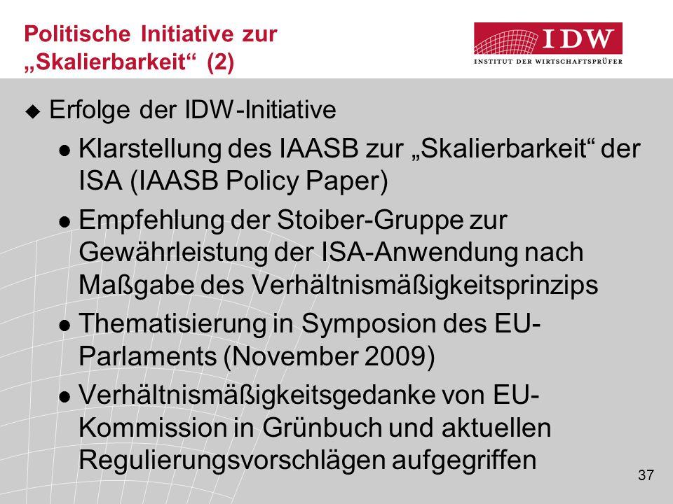 """37 Politische Initiative zur """"Skalierbarkeit"""" (2)  Erfolge der IDW-Initiative Klarstellung des IAASB zur """"Skalierbarkeit"""" der ISA (IAASB Policy Paper"""
