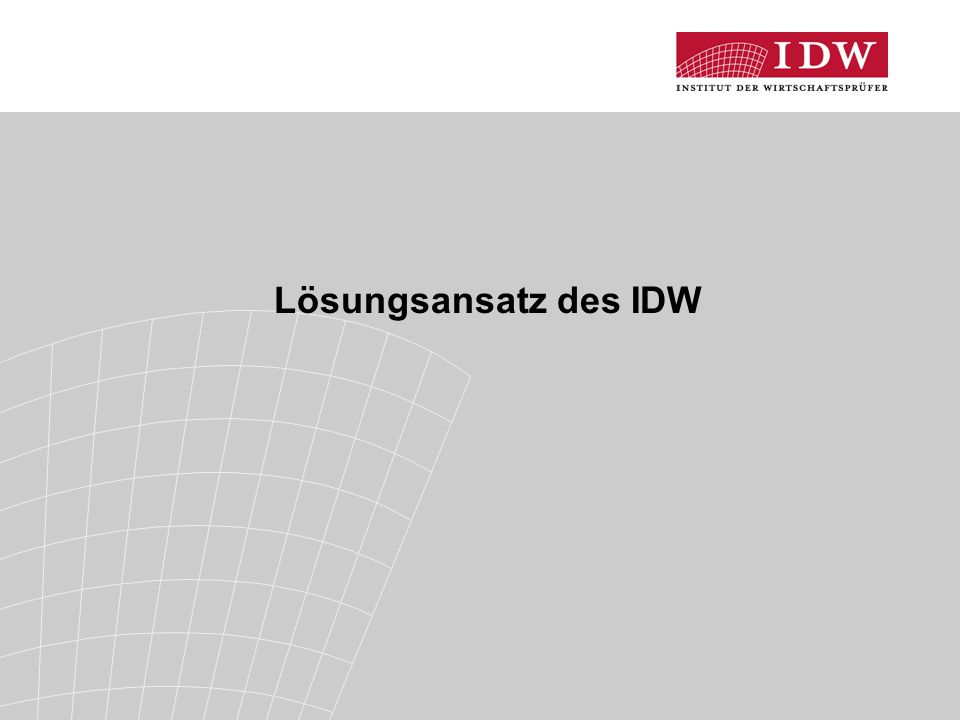 9 Lösungsansatz des IDW (1)  Grundsätzliche Idee: Stakeholder-Orientierung der Abschlussprüfung (wieder-)beleben  Einbettung in das Gesamtsystem der Corporate Governance Informationsbereitstellung durch Management Informationsverifizierung durch Abschlussprüfer Informationsnutzung durch Überwachungsträger (im weiteren Sinne)