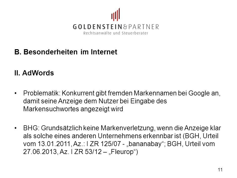 B. Besonderheiten im Internet II. AdWords Problematik: Konkurrent gibt fremden Markennamen bei Google an, damit seine Anzeige dem Nutzer bei Eingabe d