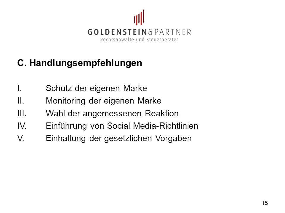 C. Handlungsempfehlungen I. Schutz der eigenen Marke II. Monitoring der eigenen Marke III. Wahl der angemessenen Reaktion IV. Einführung von Social Me
