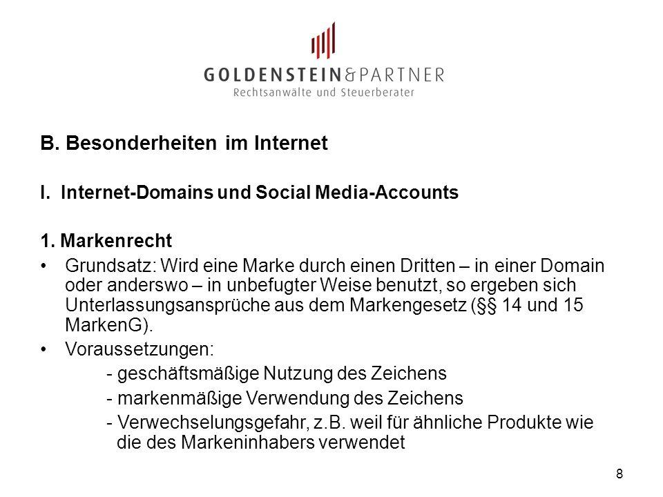 B. Besonderheiten im Internet I. Internet-Domains und Social Media-Accounts 1. Markenrecht Grundsatz: Wird eine Marke durch einen Dritten – in einer D
