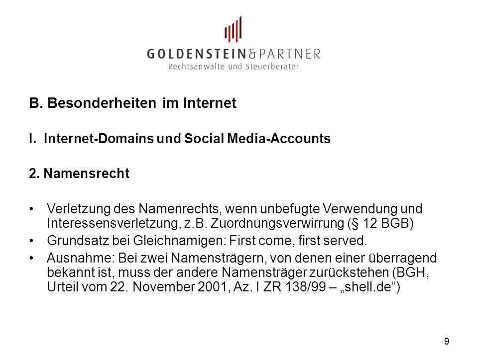 B. Besonderheiten im Internet I. Internet-Domains und Social Media-Accounts 2. Namensrecht Verletzung des Namenrechts, wenn unbefugte Verwendung und I