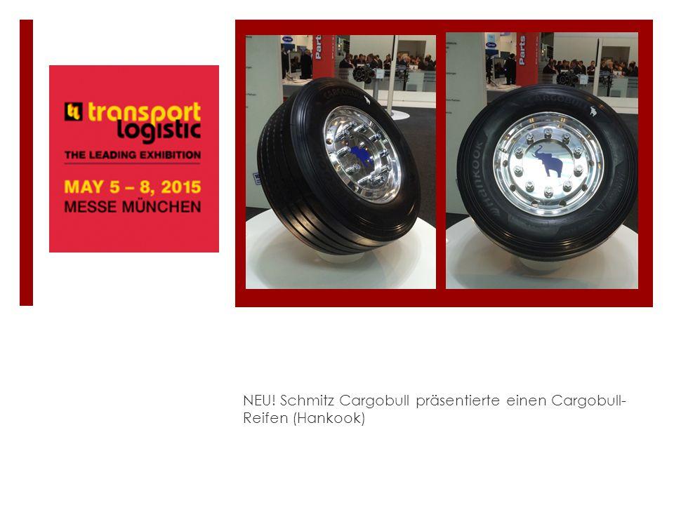 NEU! Schmitz Cargobull präsentierte einen Cargobull- Reifen (Hankook)