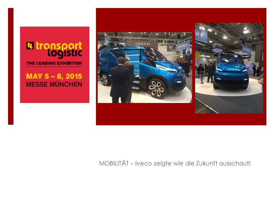 MOBILITÄT – Iveco zeigte wie die Zukunft ausschaut!