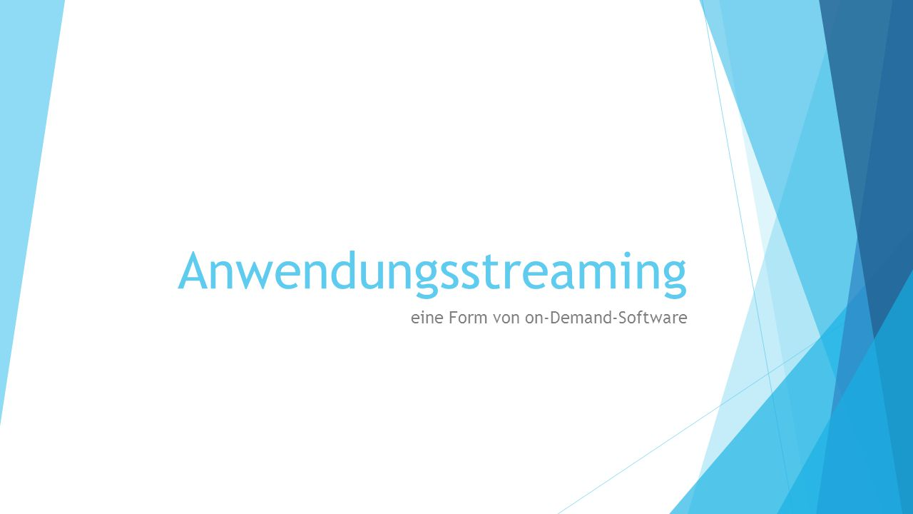 Anwendungsstreaming eine Form von on-Demand-Software