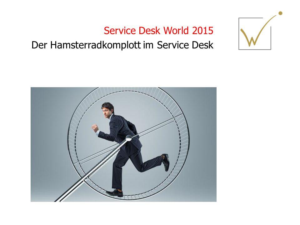 Service Desk World 2015 Der Hamsterradkomplott im Service Desk