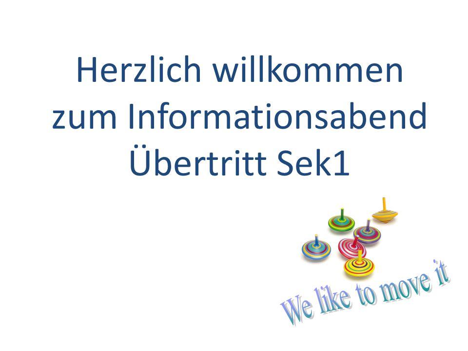 Herzlich willkommen zum Informationsabend Übertritt Sek1