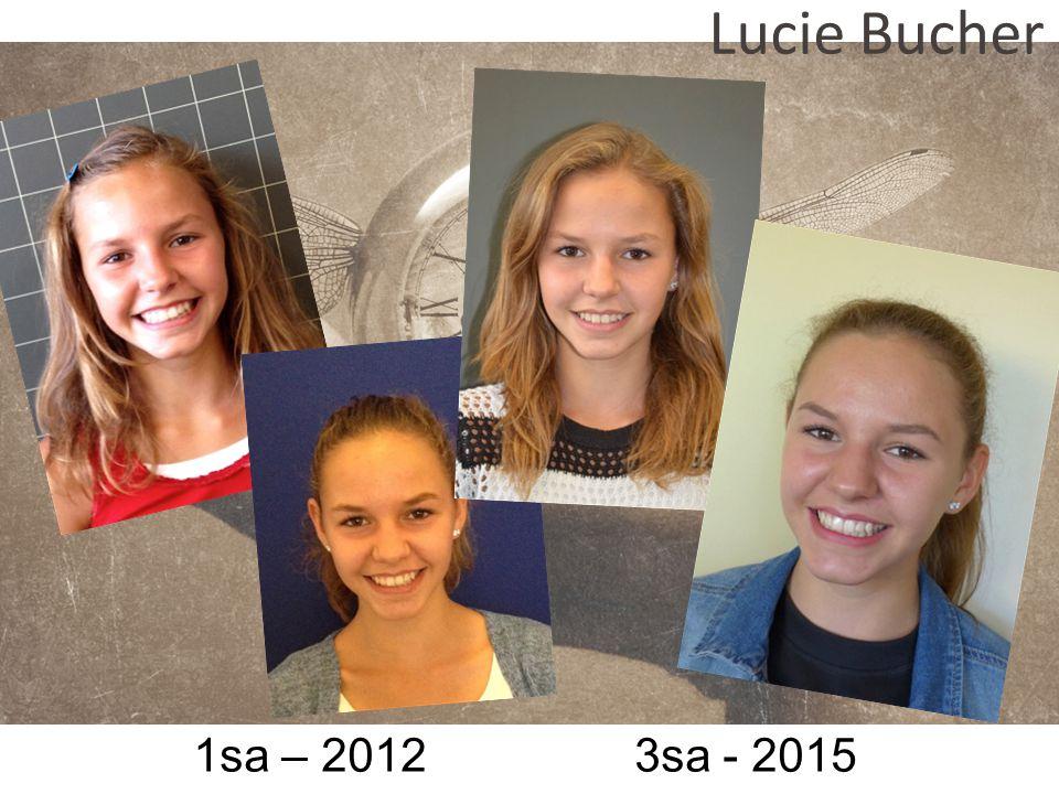 1sa – 2012 3sa - 2015 Lucie Bucher