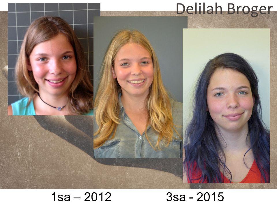 1sa – 2012 3sa - 2015 Delilah Broger