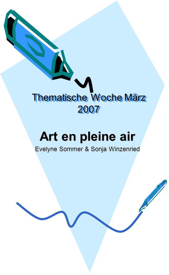 Thematische Woche März 2007 Art en pleine air Evelyne Sommer & Sonja Winzenried