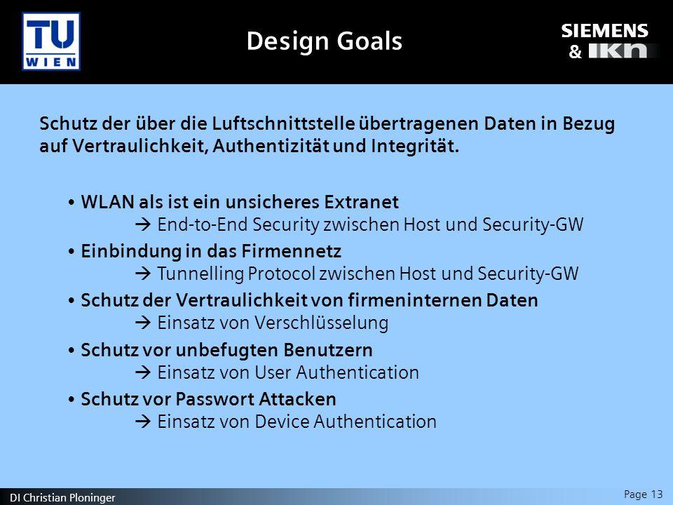 s & Page 13 DI Christian Ploninger Design Goals Schutz der über die Luftschnittstelle übertragenen Daten in Bezug auf Vertraulichkeit, Authentizität und Integrität.