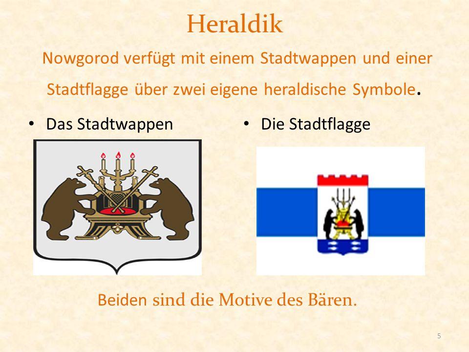 Heraldik Nowgorod verfügt mit einem Stadtwappen und einer Stadtflagge über zwei eigene heraldische Symbole. Das Stadtwappen Die Stadtflagge Beiden sin