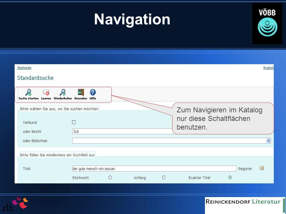 5 Navigation Zum Navigieren im Katalog nur diese Schaltflächen benutzen.