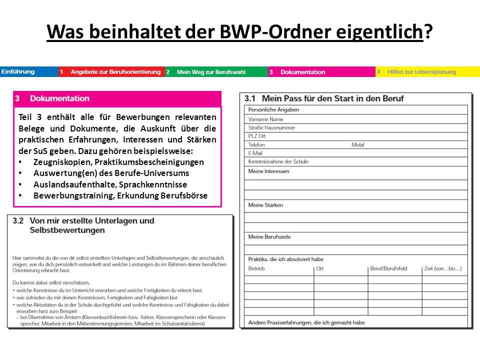 Was beinhaltet der BWP-Ordner eigentlich? Teil 3 enthält alle für Bewerbungen relevanten Belege und Dokumente, die Auskunft über die praktischen Erfah