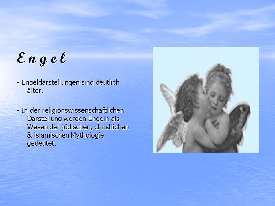 Engel von dir, der in Gott ist, und der dich stets begleitet.