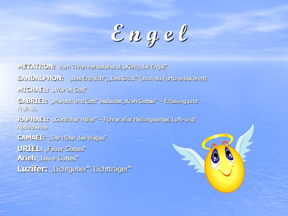 Engel Engel als Schutzgeister.Als Boten Gottes. Als Mittler zwischen Gott und den Menschen.