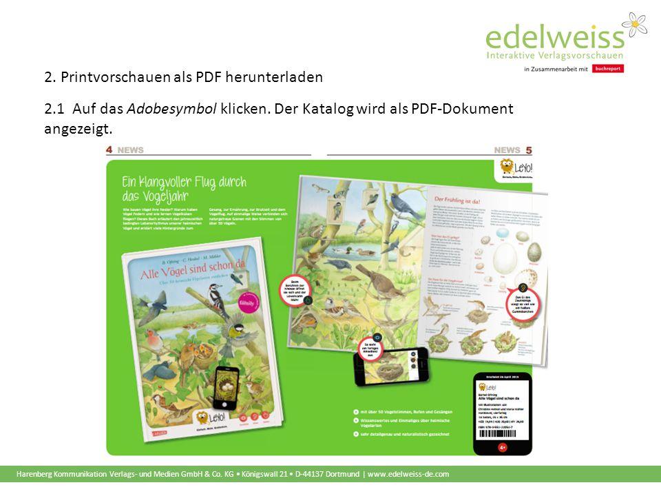 Harenberg Kommunikation Verlags- und Medien GmbH & Co. KG Königswall 21 D-44137 Dortmund | www.edelweiss-de.com 2. Printvorschauen als PDF herunterlad