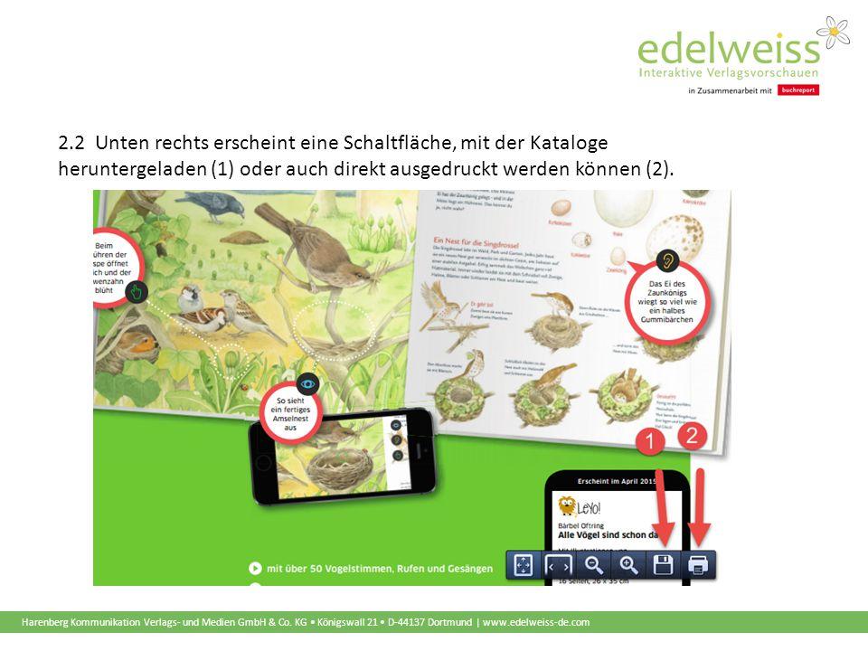 Harenberg Kommunikation Verlags- und Medien GmbH & Co. KG Königswall 21 D-44137 Dortmund | www.edelweiss-de.com 2.2 Unten rechts erscheint eine Schalt