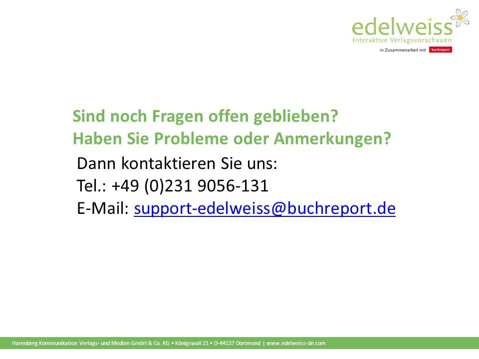 Harenberg Kommunikation Verlags- und Medien GmbH & Co. KG Königswall 21 D-44137 Dortmund | www.edelweiss-de.com Sind noch Fragen offen geblieben? Habe