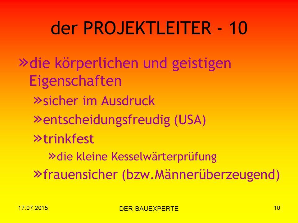 17.07.2015 DER BAUEXPERTE 10 der PROJEKTLEITER - 10 » die körperlichen und geistigen Eigenschaften » sicher im Ausdruck » entscheidungsfreudig (USA) »