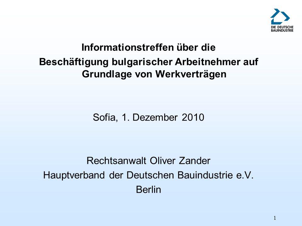 1 Informationstreffen über die Beschäftigung bulgarischer Arbeitnehmer auf Grundlage von Werkverträgen Sofia, 1.