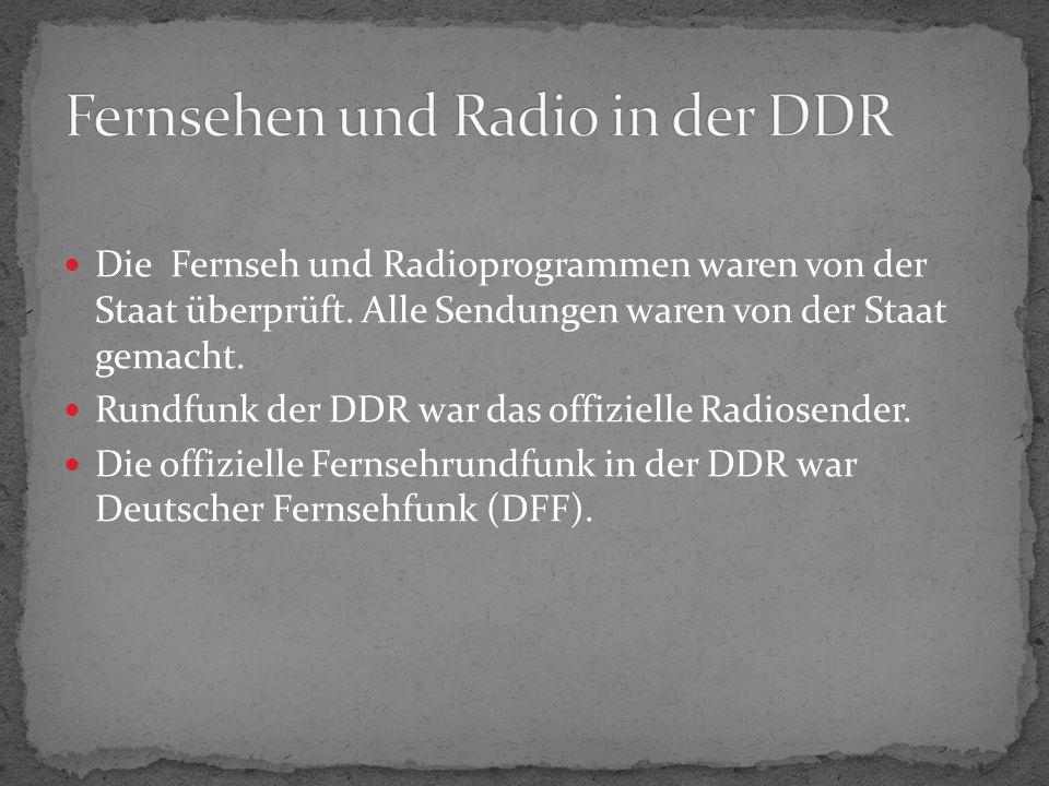 Die Fernseh und Radioprogrammen waren von der Staat überprüft.