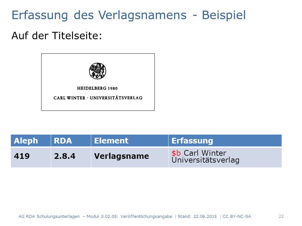 Erfassung des Verlagsnamens - Beispiel Auf der Titelseite: AlephRDAElementErfassung 4192.8.4Verlagsname $b Carl Winter Universitätsverlag AG RDA Schul