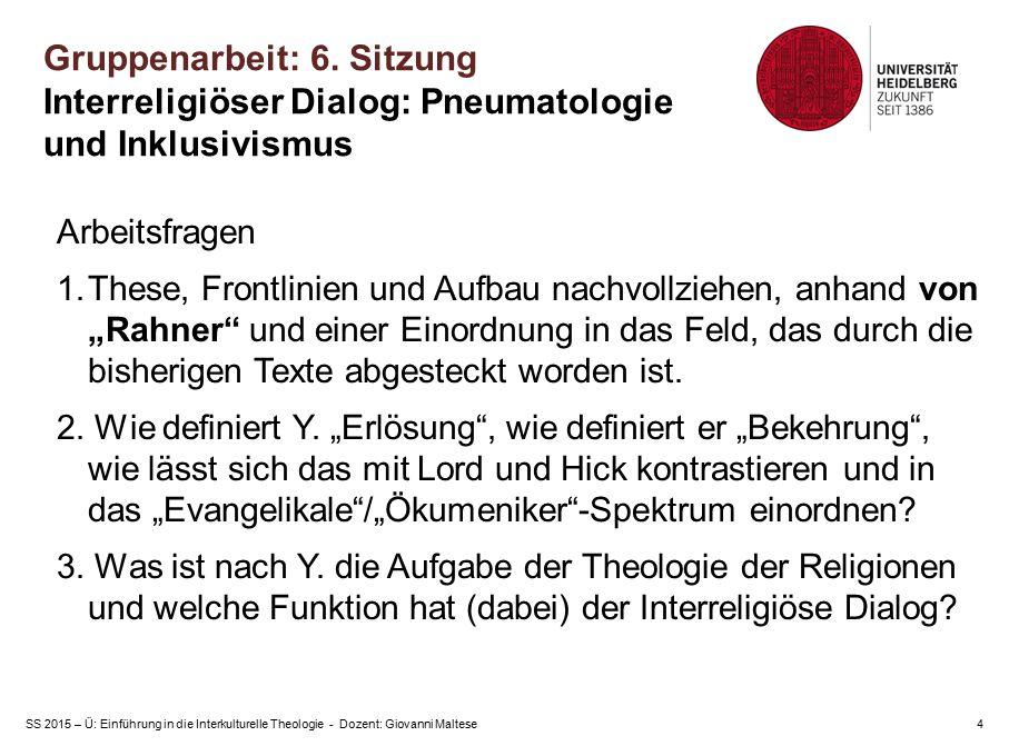 SS 2015 – Ü: Einführung in die Interkulturelle Theologie - Dozent: Giovanni Maltese4 Arbeitsfragen 1.These, Frontlinien und Aufbau nachvollziehen, anh
