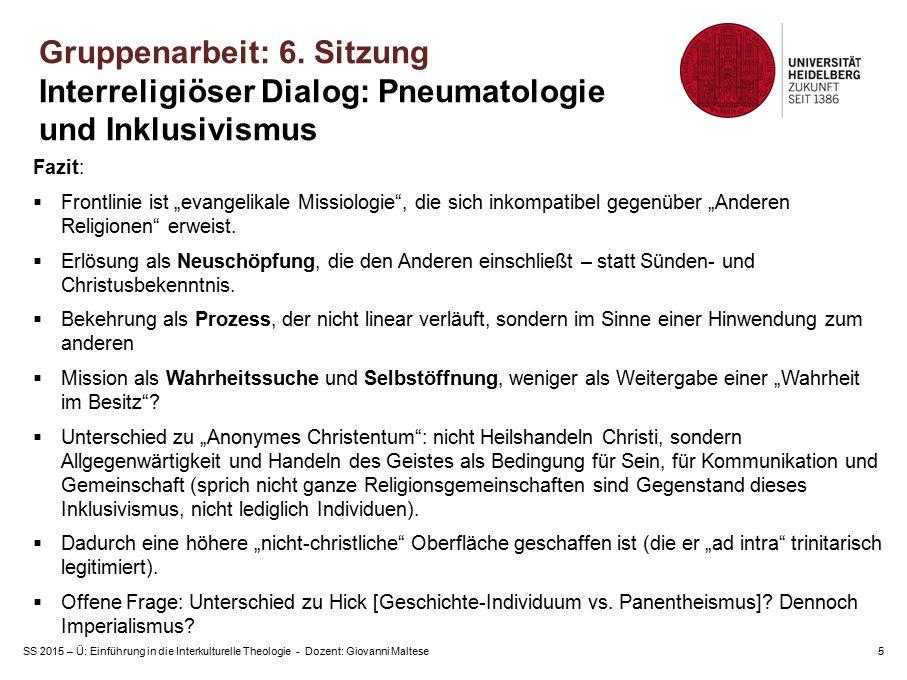"""SS 2015 – Ü: Einführung in die Interkulturelle Theologie - Dozent: Giovanni Maltese5 Fazit:  Frontlinie ist """"evangelikale Missiologie , die sich inkompatibel gegenüber """"Anderen Religionen erweist."""