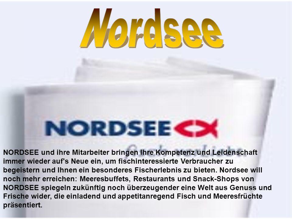 NORDSEE und ihre Mitarbeiter bringen Ihre Kompetenz und Leidenschaft immer wieder auf's Neue ein, um fischinteressierte Verbraucher zu begeistern und