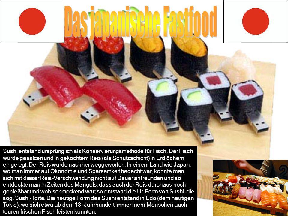 Sushi entstand ursprünglich als Konservierungsmethode für Fisch. Der Fisch wurde gesalzen und in gekochtem Reis (als Schutzschicht) in Erdlöchern eing