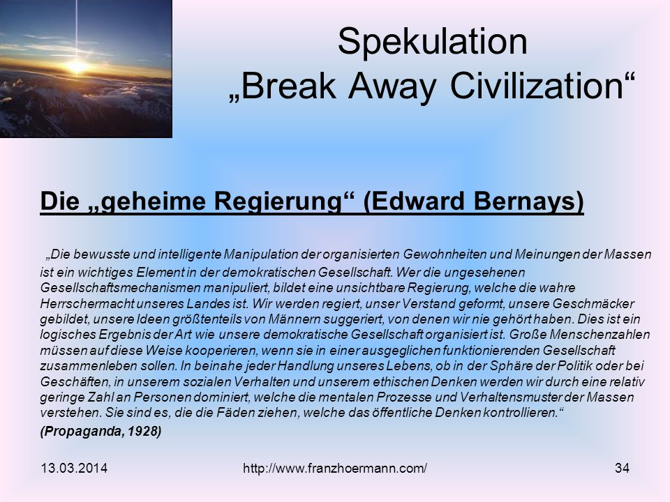 """Die """"geheime Regierung (Edward Bernays) """"Die bewusste und intelligente Manipulation der organisierten Gewohnheiten und Meinungen der Massen ist ein wichtiges Element in der demokratischen Gesellschaft."""